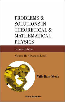 Problems And Solutions In Theoretical And Mathematical Physics - Volume Ii: Advanced Level (Paperback)