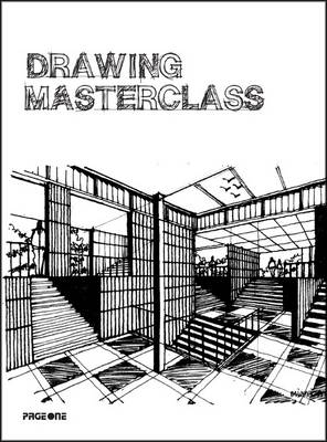 Drawing Masterclass: A Guide to Drawing (Paperback)