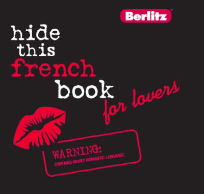 French Berlitz Hide This Lovers Book - Berlitz Hide This... S. (Hardback)