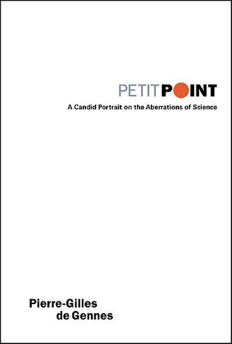 Petit Point: A Candid Portrait On The Aberrations Of Science (Paperback)