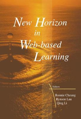 New Horizon In Web-based Learning - Proceedings Of The 3rd International Conference On Web-based Learning (Icwl 2004) (Paperback)