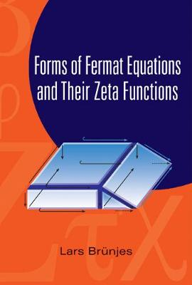 Forms Of Fermat Equations And Their Zeta Functions (Hardback)