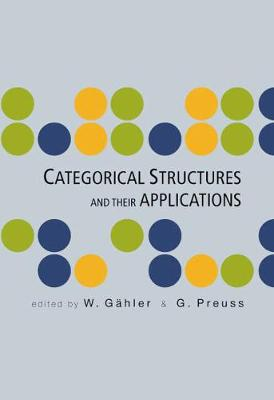 Categorical Structures And Their Applications - Proceedings Of The North-west European Category Seminar (Hardback)