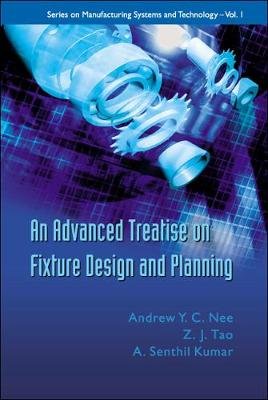 Advanced Treatise On Fixture Design And Planning, An - Series On Manufacturing Systems And Technology 1 (Hardback)