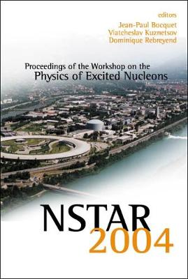 Nstar 2004 - Proceedings Of The Workshop On The Physics Of Excited Nucleons (Hardback)