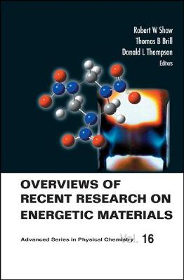 Overviews Of Recent Research On Energetic Materials - Advanced Series In Physical Chemistry 16 (Hardback)