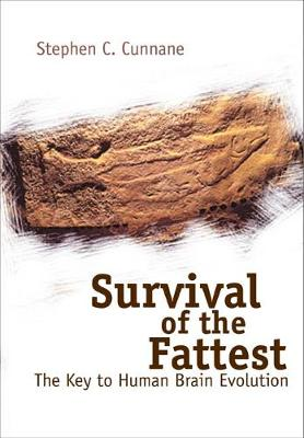 Survival Of The Fattest: The Key To Human Brain Evolution (Hardback)