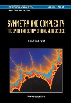 Symmetry And Complexity: The Spirit And Beauty Of Nonlinear Science - World Scientific Series on Nonlinear Science Series A 51 (Hardback)