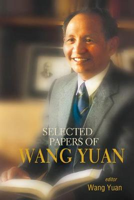 Selected Papers Of Wang Yuan (Hardback)