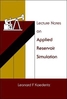 Lecture Notes On Applied Reservoir Simulation (Hardback)