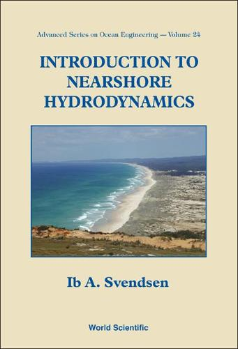 Introduction To Nearshore Hydrodynamics - Advanced Series On Ocean Engineering 24 (Paperback)
