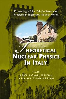 Theoretical Nuclear Physics In Italy - Proceedings Of The 10th Conference On Problems In Theoretical Nuclear Physics (Hardback)