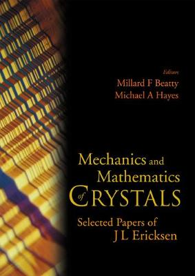 Mechanics And Mathematics Of Crystals: Selected Papers Of J L Ericksen (Hardback)