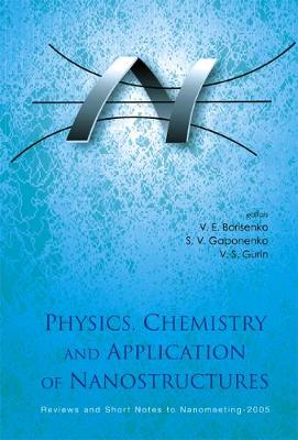 Physics, Chemistry And Application Of Nanostructures - Reviews And Short Notes To Nanomeeting-2005 (Hardback)