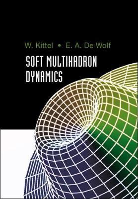 Soft Multihadron Dynamics (Hardback)