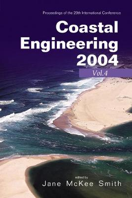 Coastal Engineering 2004 - Proceedings Of The 29th International Conference (In 4 Volumes) (Paperback)