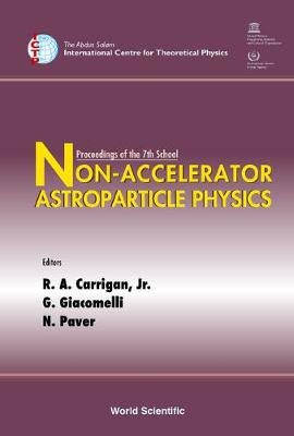 Non-accelerator Astroparticle Physics - Proceedings Of The 7th School (Hardback)