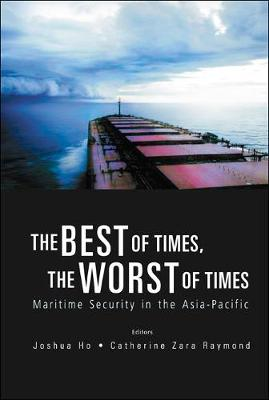Best Of Times, The Worst Of Times, The: Maritime Security In The Asia-pacific (Hardback)