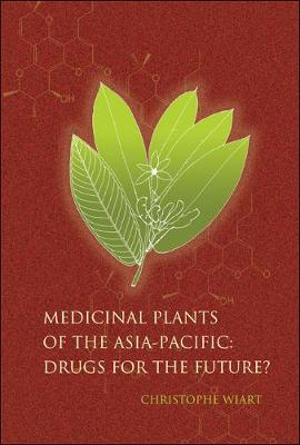 Medicinal Plants Of The Asia-pacific: Drugs For The Future? (Hardback)