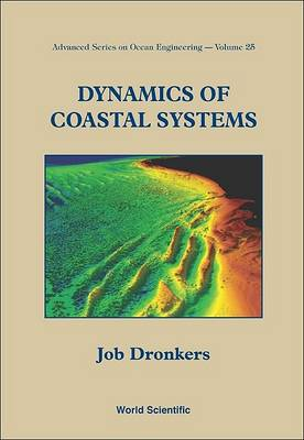 Dynamics Of Coastal Systems - Advanced Series On Ocean Engineering 25 (Paperback)