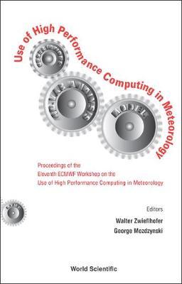 Use Of High Performance Computing In Meteorology - Proceedings Of The Eleventh Ecmwf Workshop (Hardback)