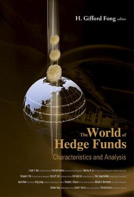 World Of Hedge Funds, The: Characteristics And Analysis (Hardback)