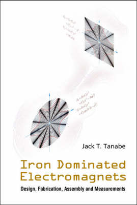Iron Dominated Electromagnets: Design, Fabrication, Assembly And Measurements (Paperback)