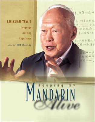 Keeping My Mandarin Alive: Lee Kuan Yew's Language Learning Experience (Paperback)