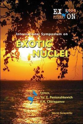 Exotic Nuclei: Exon2004 - Proceedings Of The International Symposium (Hardback)