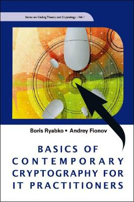 Basics Of Contemporary Cryptography For It Practitioners - Series On Coding Theory And Cryptology 1 (Hardback)
