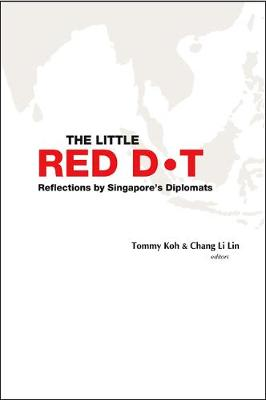 Little Red Dot, The: Reflections By Singapore's Diplomats (Paperback)