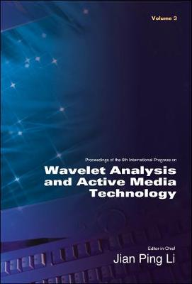 Wavelet Analysis And Active Media Technology - Proceedings Of The 6th International Progress (In 3 Volumes) (Hardback)