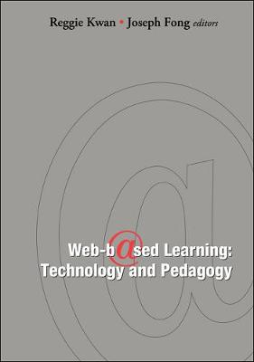 Web-based Learning: Technology And Pedagogy - Proceedings Of The 4th International Conference (Paperback)
