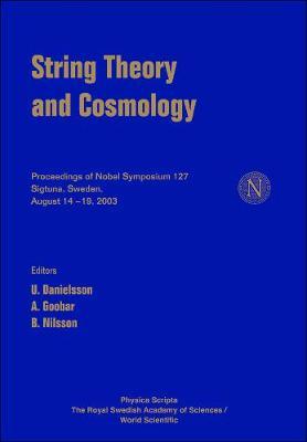String Theory And Cosmology - Proceedings Of The Nobel Symposium 127 (Hardback)