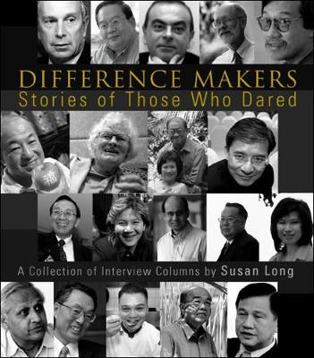 Difference Makers: Stories Of Those Who Dared - A Collection Of Interview Columns By Susan Long (English Version) (Paperback)