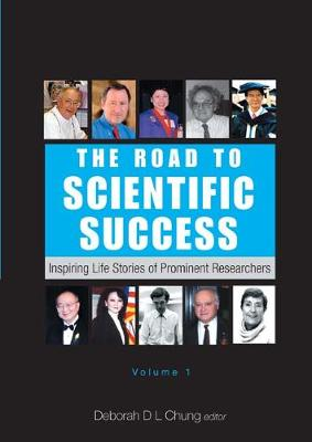 Road To Scientific Success, The: Inspiring Life Stories Of Prominent Researchers (Volume 1) - The Road To Scientific Success: Inspiring Life Stories Of Prominent Researchers 1 (Paperback)