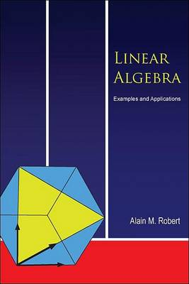 Linear Algebra: Examples And Applications (Paperback)