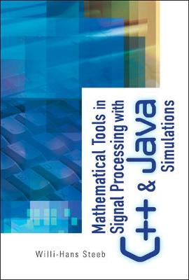 Mathematical Tools In Signal Processing With C++ And Java Simulations (Hardback)