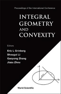 Integral Geometry And Convexity - Proceedings Of The International Conference (Hardback)
