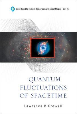 Quantum Fluctuations Of Spacetime - World Scientific Series In Contemporary Chemical Physics 25 (Hardback)