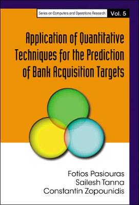 Application Of Quantitative Techniques For The Prediction Of Bank Acquisition Targets - Series On Computers And Operations Research 5 (Hardback)