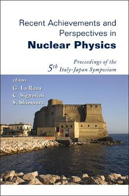 Recent Achievements And Perspectives In Nuclear Physics - Proceedings Of The 5th Italy-japan Symposium (Hardback)