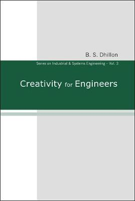 Creativity For Engineers - Series On Industrial And Systems Engineering 3 (Hardback)