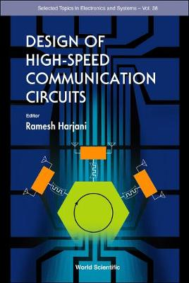 Design Of High-speed Communication Circuits - Selected Topics in Electronics and Systems 38 (Hardback)