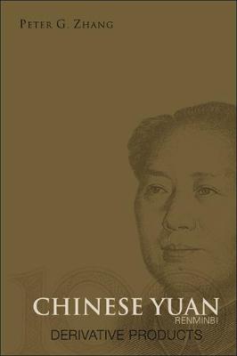 Chinese Yuan (Renminbi) Derivative Products (Hardback)