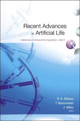 Recent Advances In Artificial Life - Advances In Natural Computation 3 (Hardback)