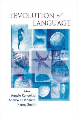Evolution Of Language, The - Proceedings Of The 6th International Conference (Evolang6) (Hardback)