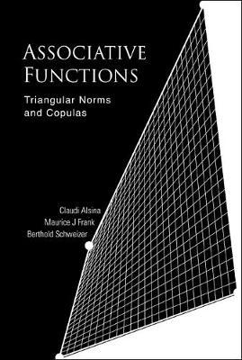 Associative Functions: Triangular Norms And Copulas (Hardback)
