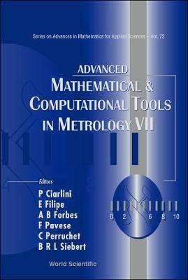 Advanced Mathematical And Computational Tools In Metrology Vii - Series on Advances in Mathematics for Applied Sciences 72 (Hardback)