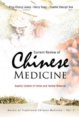 Current Review Of Chinese Medicine: Quality Control Of Herbs And Herbal Material - Annals Of Traditional Chinese Medicine 2 (Hardback)